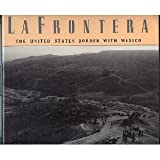 La Frontera : The United States Border with Mexico, Weisman, Alan, 0151473153