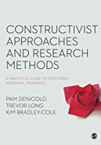 Constructivist Approaches and Research Methods: A Practical Guide to Exploring Personal Meanings