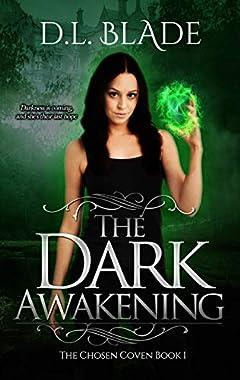 The Dark Awakening: Urban Paranormal Fantasy (The Chosen Coven Book 1)