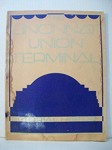 Cincinnati Union Terminal - Cincinnati Union Terminal Pictorial History