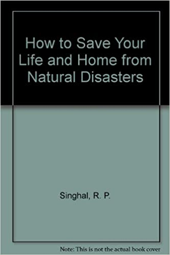How to Save Your Life and Home from Natural Disasters