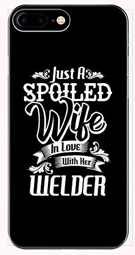 A Spoiled Wife in Love with Her Welder - Phone Case for iPhone 6+, 6S+, 7+, 8+