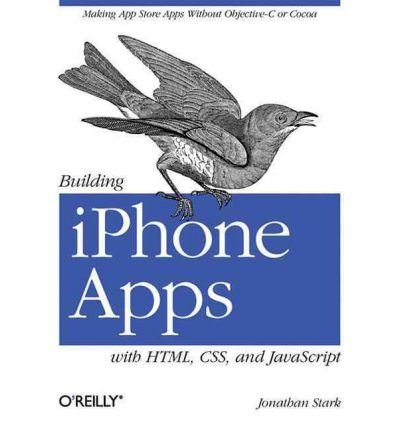 Building iPhone Apps with HTML, CSS, and JavaScript: Making App Store Apps without Objective-C or Cocoa (Paperback) - Common