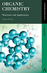 Organic Chemistry: Reactions and Applications (Anthem Learning)