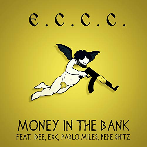 Money in the Bank (feat. Exc, Dee, Pablo Mile$ & Pepe $Hitz) [Explicit]