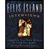 img - for Ellis Island Interviews: Immigrants Tell Their Stories In Their Own Words book / textbook / text book