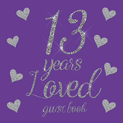 Favor Bat Mitzvah - 13 Years Loved Guest Book: Silver Glitter Hearts Royal Regal Purple - 13th Birthday/Anniversary/Memorial/Teenager Party Signing Message Book,Gift ... Keepsake Present for Special Memories
