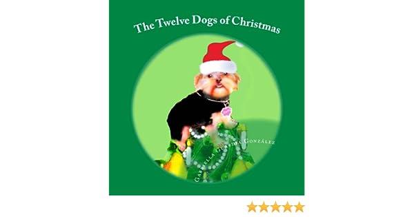 The Twelve Dogs of Christmas (Christams Doggy Carols Book 1)