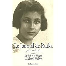 Le journal de Rutka - Janvier-avril 1943: suivi de Les Juifs et la Pologne