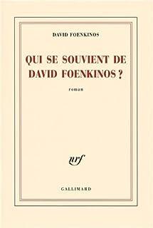 Qui se souvient de David Foenkinos ?, Foenkinos, David
