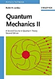 Quantum Mechanics II - A Second Course in QuantumTheory 2e