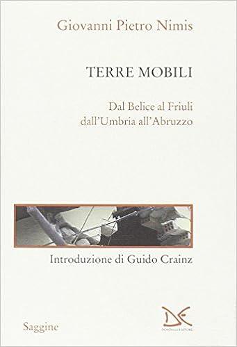 «Terre Mobili. Dal Belice Al Friuli Dall'umbria All'abruzzo»: Terre Mobili. Dal Belice Al Friuli Dall'umbria All'abruzzo Descargar Epub Ahora