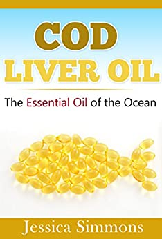Essential oils cod liver fish oil learn all the many for Benefits of cod fish