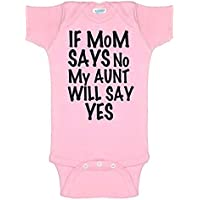 0c00d83ac13b Southern Designs If My Mom Says No My Aunt Will Say Baby Romper Funny  Auntie Sayings