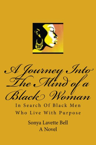 A Journey Into The Mind of a Black Woman: In Search of Black Men Who Live With Purpose