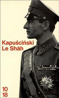 Le Shah, Kapuscinski, Ryszard