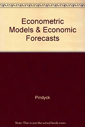 econometric models and economic forecasts 9780071224444 economics rh amazon com Microeconomics Pindyck PDF Pindyck and Rubinfeld