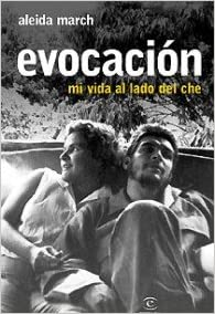 Evocacion: Mi Vida al Lado del Che (Spanish Edition): Aleida March