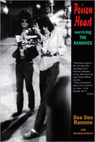 Poison Heart Surviving The Ramones Music Ramone Dee Dee Kofman Veronica 9780946719198 Amazon Com Books