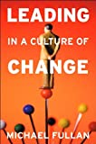 img - for by Michael Fullan Leading in a Culture of Change (text only)[Paperback]2007 book / textbook / text book