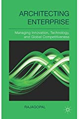 Architecting Enterprise: Managing Innovation, Technology, and Global Competitiveness by Rajagopal (2014-03-21) Hardcover