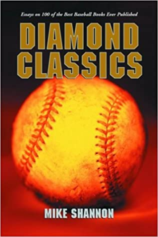diamond classics essays on of the best baseball books ever  diamond classics essays on 100 of the best baseball books ever published mike shannon 9780786418534 com books