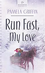 Run Fast, My Love (Heartsong Presents #617)