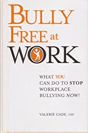 Bully Free At Work What You Can Do to Stop…