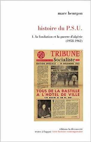 Téléchargement Histoire du PSU : Tome 1, La fondation et la guerre d'Algérie (1958-1962) pdf, epub