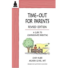Time-Out for Parents: A Guide to Compassionate Parenting