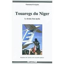 Touaregs du Niger: le Destin d'Un Mythe 2e Ed.