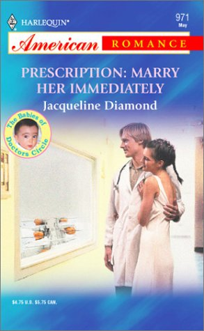 book cover of Prescription: Marry Her Immediately