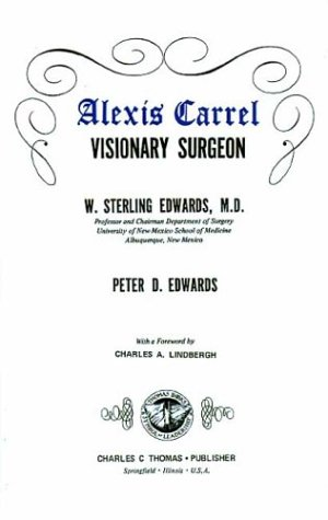 Alexis Carrel: visionary surgeon,