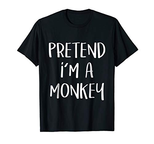 Pretend I'm A Monkey Costume Funny Halloween Party T-Shirt
