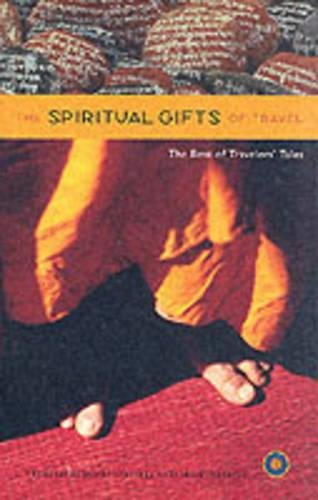 The Spiritual Gifts of Travel: The Best of Travelers Tales