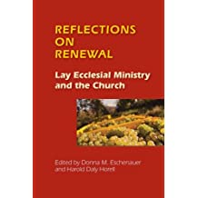 Reflections on Renewal: Lay Ecclesial Ministry and the Church