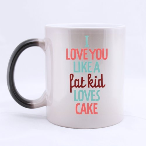 Funny Saying Quotes I Love You Like A Fat Kid Loves Cake Color Changing Mug Morphing Coffee Mugs - 11oz sizes, Funny Gift for Lovers / Couples / Wife / Husband / Girlfriend / - Kid Loves Cake Fat