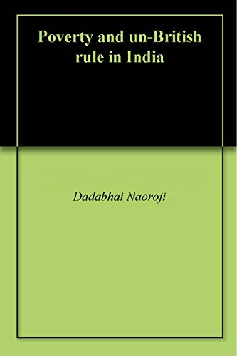 who wrote the book poverty and unbritish rule in india