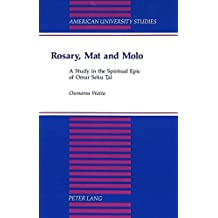 Rosary, Mat and Molo: A Study in the Spiritual Epic of Omar Seku Tal (American University Studies) by Oumarou Watta (1993-12-01)