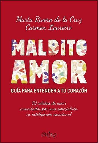 Maldito amor (Oniro Autoayuda): Amazon.es: Marta Rivera de la Cruz: Libros