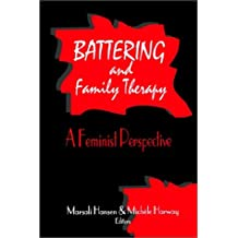 Battering and Family Therapy: A Feminist Perspective