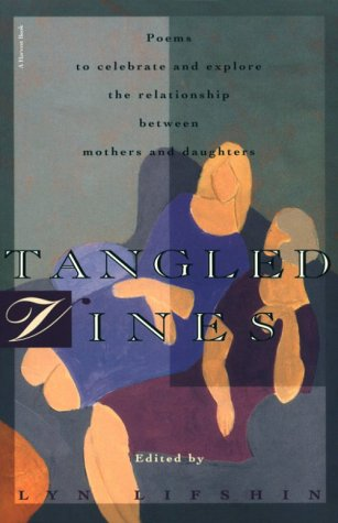 Tangled Vines: A Collection Of Mother And Daughter Poems (Tangled Vines)