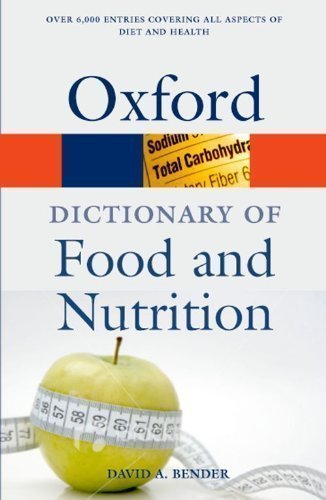 A Dictionary of Food and Nutrition (Oxford Paperback Reference) 3rd (third) Edition by Bender, David A. published by OUP Oxford (2009) pdf epub