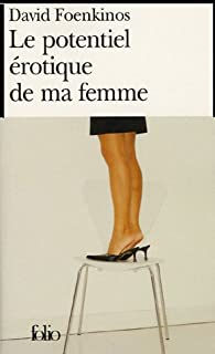 Le potentiel érotique de ma femme, Foenkinos, David