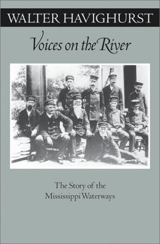 Voices On The River: The Story Of The Mississippi Waterways (Fesler-Lampert Minnesota Heritage)