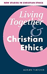 Living Together and Christian Ethics (New Studies in Christian Ethics)