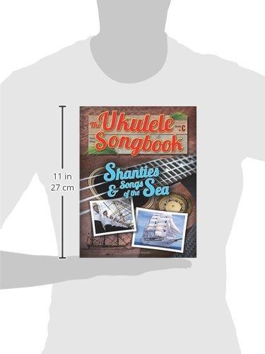 The Ukulele Songbook Shanties Songs Of The Sea Amazon