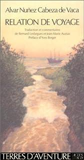Relation de voyage : 1527-1537, Nuñez Cabeza De Vaca, Alvar