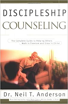DISCIPLESHIP COUNSELLING: The Complete Guide to Helping Others Walk in Freedom