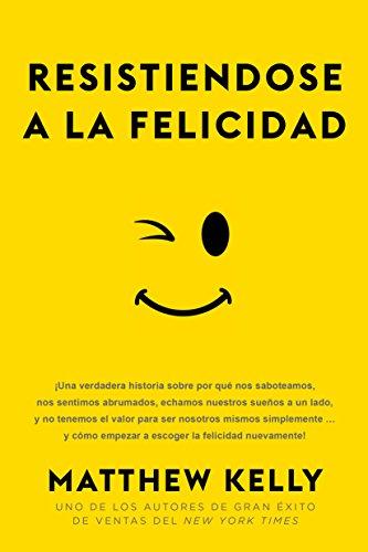 Resistiendose a la Felicidad (Spanish Edition) PDF